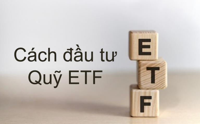 Hướng dẫn cách đầu tư vào quỹ chỉ số ETF